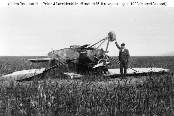 Adrien Bourbon et le Potez 43 accidenté le 15 mai 1936. Il revolera en juin 1938 (Marcel Durand)