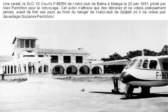 Une rareté, le SUC 10 Courlis F-BERN de lAéro-club de Batna à Malaga le 22 juin 1951, piloté par Alex Perrichon pour le convoyage. Cet avion nattirera