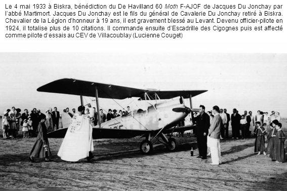 Le 4 mai 1933 à Biskra, bénédiction du De Havilland 60 Moth F-AJOF de Jacques Du Jonchay par labbé Martimort. Jacques Du Jonchay est le fils du généra