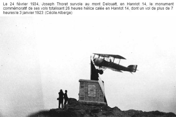 Le 24 février 1934, Joseph Thoret survole au mont Delouatt, en Hanriot 14, le monument commémoratif de ses vols totalisant 26 heures hélice calée en H