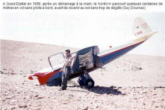 A Oued-Djellal en 1959, après un démarrage à la main, le Norécrin parcourt quelques centaines de mètres en vol sans pilote à bord, avant de revenir au