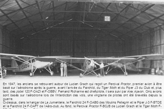 En 1947, les anciens se retrouvent autour de Lucien Grach qui reçoit un Percival Proctor, premier avion à être basé sur laérodrome après la guerre, av