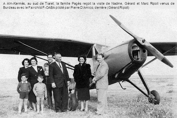A Aïn-Kermès, au sud de Tiaret, la famille Pagès reçoit la visite de Nadine, Gérard et Marc Ripoll venus de Burdeau avec le Fairchild F-OABA piloté pa
