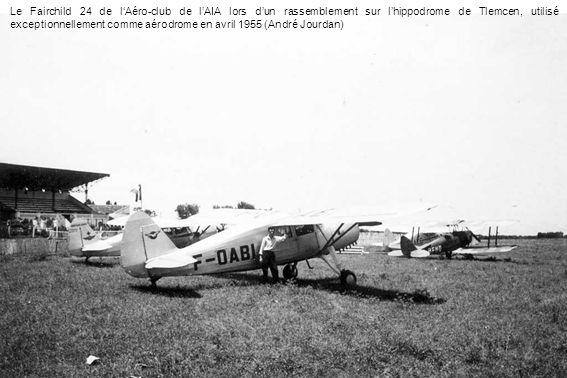 Le Fairchild 24 de lAéro-club de lAIA lors dun rassemblement sur lhippodrome de Tlemcen, utilisé exceptionnellement comme aérodrome en avril 1955 (And