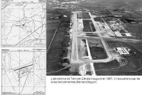 Laérodrome de Telmcen-Zénata inauguré en 1957, il naccueillera pas les Ailes tlemcéniennes (Bernard Seguin)