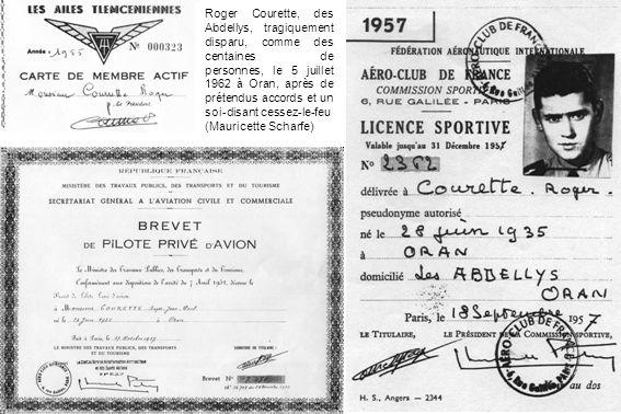 Roger Courette, des Abdellys, tragiquement disparu, comme des centaines de personnes, le 5 juillet 1962 à Oran, après de prétendus accords et un soi-d