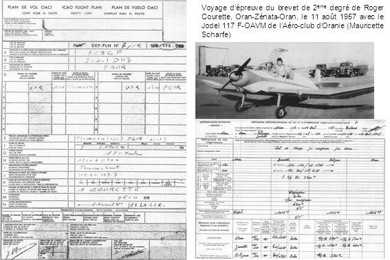 Voyage dépreuve du brevet de 2 ème degré de Roger Courette, Oran-Zénata-Oran, le 11 août 1957 avec le Jodel 117 F-OAVM de lAéro-club dOranie (Mauricet