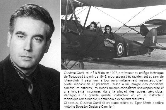 Gustave Camilieri, né à Blida en 1927, professeur au collège technique de Touggourt à partir de 1949, progressera très rapidement au sein de lAéro-clu