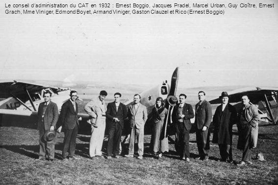 Le conseil dadministration du CAT en 1932 : Ernest Boggio, Jacques Pradel, Marcel Urban, Guy Cloître, Ernest Grach, Mme Viniger, Edmond Boyet, Armand