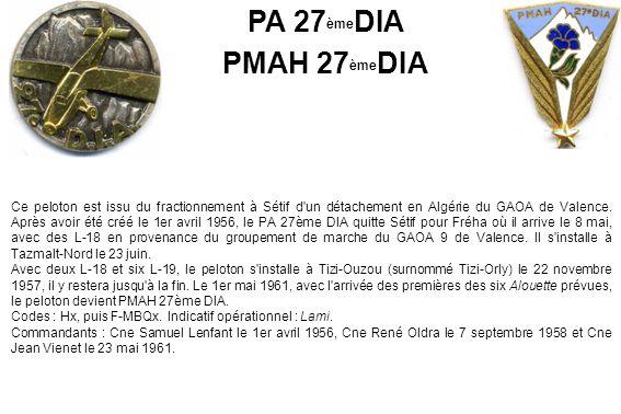 Ce peloton est issu du fractionnement à Sétif d'un détachement en Algérie du GAOA de Valence. Après avoir été créé le 1er avril 1956, le PA 27ème DIA