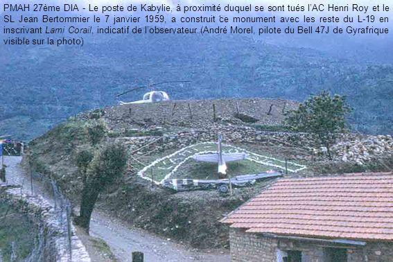 PMAH 27ème DIA - Le poste de Kabylie, à proximité duquel se sont tués lAC Henri Roy et le SL Jean Bertommier le 7 janvier 1959, a construit ce monument avec les reste du L-19 en inscrivant Lami Corail, indicatif de lobservateur (André Morel, pilote du Bell 47J de Gyrafrique visible sur la photo)