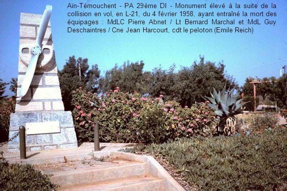 Aïn-Témouchent - PA 29ème DI - Monument élevé à la suite de la collision en vol, en L-21, du 4 février 1958, ayant entraîné la mort des équipages : MdLC Pierre Abnet / Lt Bernard Marchal et MdL Guy Deschaintres / Cne Jean Harcourt, cdt le peloton (Emile Reich)
