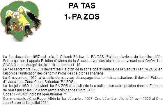 Le 1er décembre 1957 est créé, à Colomb-Béchar, le PA TAS (Peloton d'avions du territoire d'Aïn- Sefra) qui aussi appelé Peloton d'avions de la Saoura
