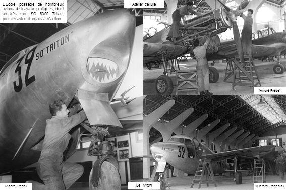 (André Frède) Atelier cellule (Gérard François) (André Frède) Le Triton LEcole possède de nombreux avions de travaux pratiques, dont un très rare SO 6