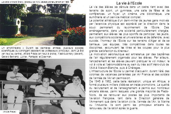 La vie à l'Ecole La vie des élèves se déroule dans un cadre riant avec des terrains de sport, un gymnase, une salle de fêtes et de conférences, un foy