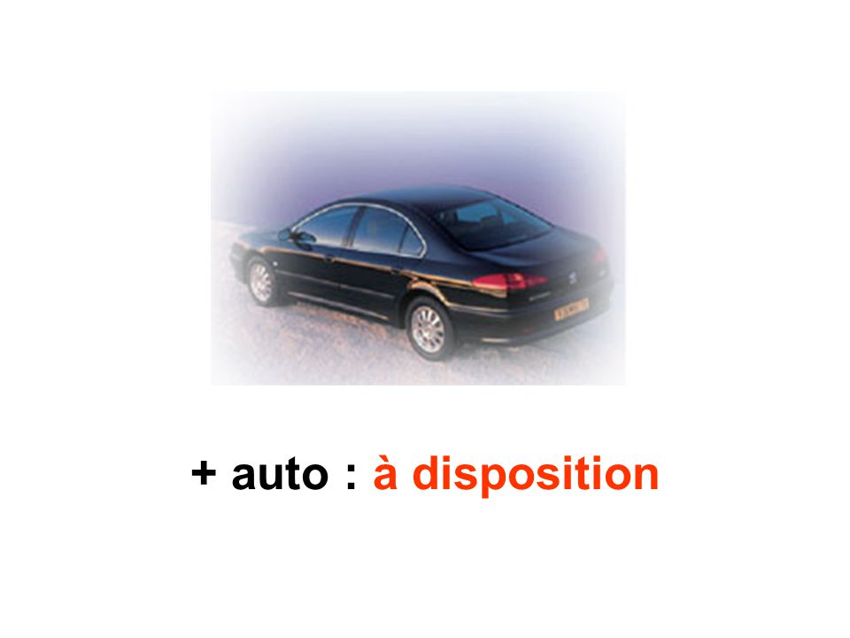 + auto : à disposition