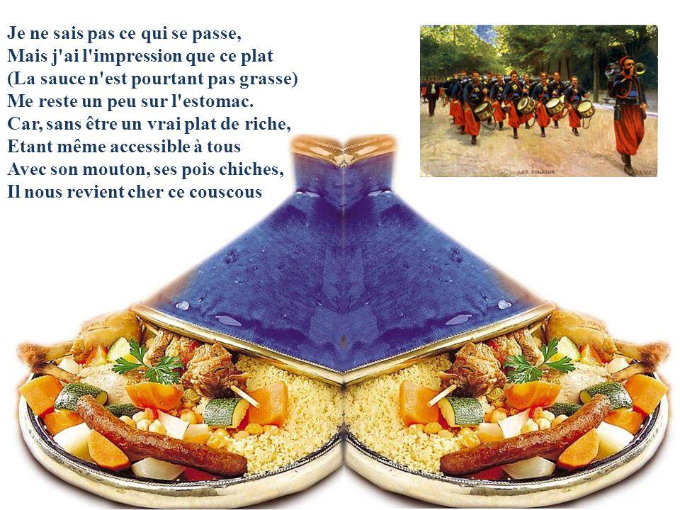 LA BALLADE POUR LE COUSCOUS Dans les auberges parisiennes, On sert maintenant, très souvent Un plat, autant qu'il m'en souvienne, Qu'on n'y voyait jam