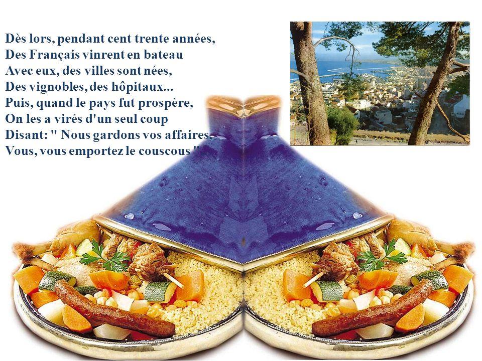 Dès lors, pendant cent trente années, Des Français vinrent en bateau Avec eux, des villes sont nées, Des vignobles, des hôpitaux...