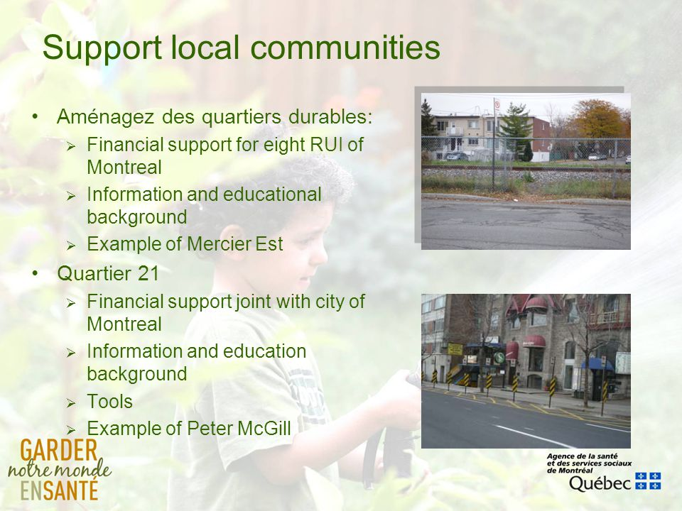 Support local communities Aménagez des quartiers durables: Financial support for eight RUI of Montreal Information and educational background Example