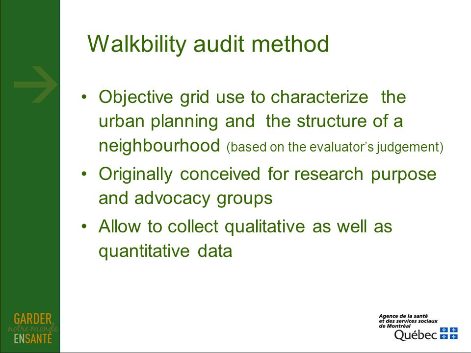 Walkbility audit method Objective grid use to characterize the urban planning and the structure of a neighbourhood (based on the evaluators judgement)