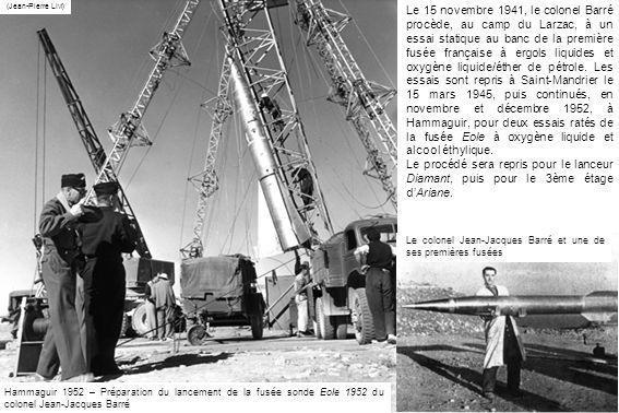 Le 15 novembre 1941, le colonel Barré procède, au camp du Larzac, à un essai statique au banc de la première fusée française à ergols liquides et oxyg