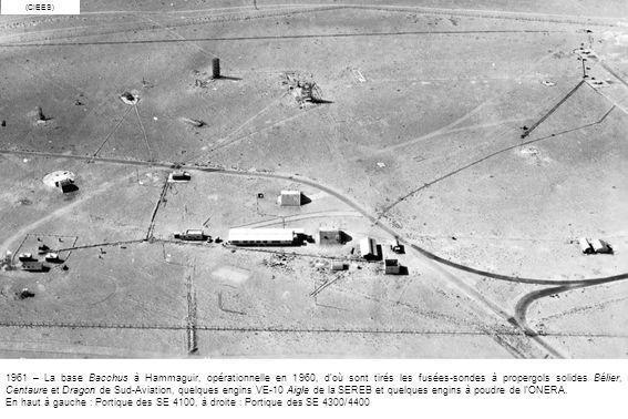 1961 – La base Bacchus à Hammaguir, opérationnelle en 1960, d'où sont tirés les fusées-sondes à propergols solides Bélier, Centaure et Dragon de Sud-A