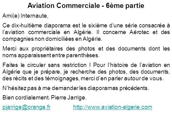 Aviation Commerciale - 6ème partie Ami(e) Internaute, Ce dix-huitième diaporama est le sixième dune série consacrée à laviation commerciale en Algérie