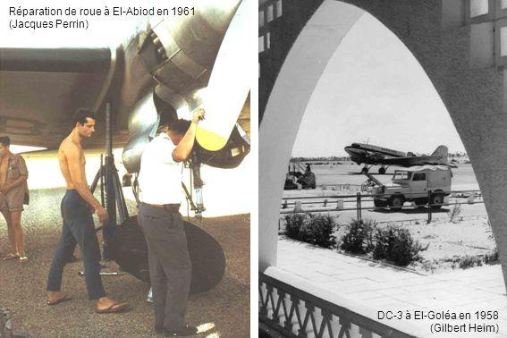 Réparation de roue à El-Abiod en 1961 (Jacques Perrin) DC-3 à El-Goléa en 1958 (Gilbert Heim)