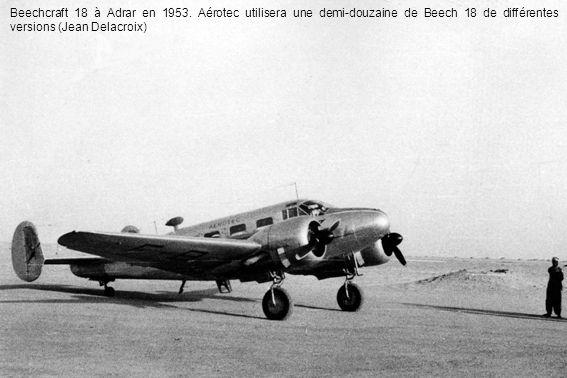 Beechcraft 18 à Adrar en 1953. Aérotec utilisera une demi-douzaine de Beech 18 de différentes versions (Jean Delacroix)