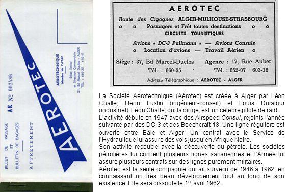 La Société Aérotechnique (Aérotec) est créée à Alger par Léon Challe, Henri Lustin (ingénieur-conseil) et Louis Durafour (industriel). Léon Challe, qu