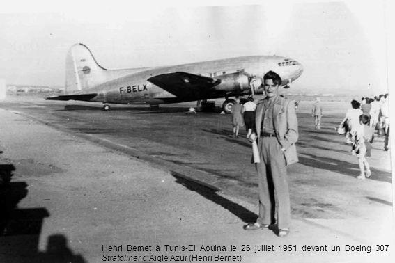 Henri Bernet à Tunis-El Aouina le 26 juillet 1951 devant un Boeing 307 Stratoliner dAigle Azur (Henri Bernet)