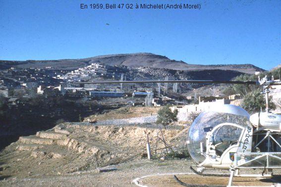 En 1959, Bell 47 G2 à Michelet (André Morel)