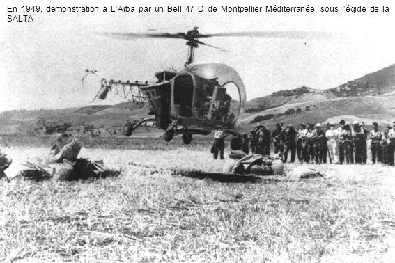 En 1949, démonstration à LArba par un Bell 47 D de Montpellier Méditerranée, sous légide de la SALTA