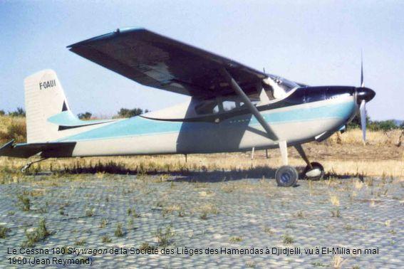 Le Cessna 180 Skywagon de la Société des Lièges des Hamendas à Djidjelli, vu à El-Milia en mai 1960 (Jean Reymond)