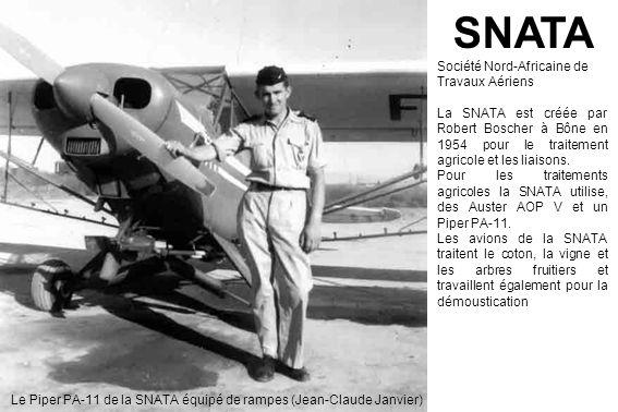 SNATA Société Nord-Africaine de Travaux Aériens La SNATA est créée par Robert Boscher à Bône en 1954 pour le traitement agricole et les liaisons.