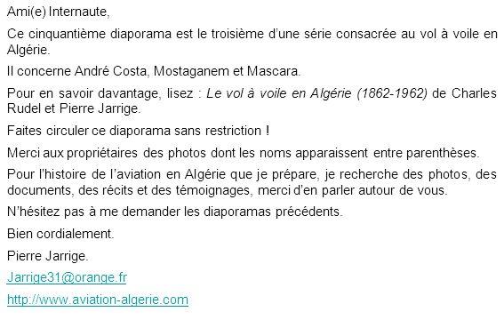 Ami(e) Internaute, Ce cinquantième diaporama est le troisième dune série consacrée au vol à voile en Algérie. Il concerne André Costa, Mostaganem et M