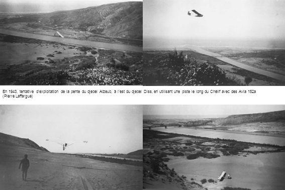 En 1943, tentative dexploitation de la pente du djebel Aïzeub, à lest du djebel Diss, en utilisant une piste le long du Chélif avec des Avia 152a (Pie