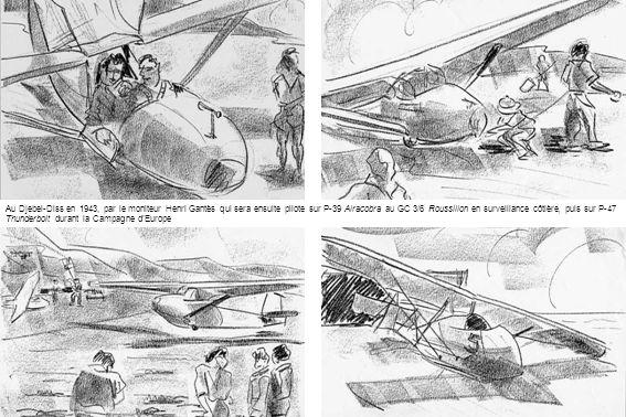 Au Djebel-Diss en 1943, par le moniteur Henri Gantès qui sera ensuite pilote sur P-39 Airacobra au GC 3/6 Roussillon en surveillance côtière, puis sur