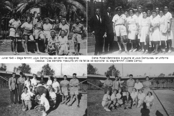 Juillet 1945 – Stage féminin, Louis Demouveau est parmi les stagiaires Daniel Robert-Bancharelle à gauche et Louis Demouveau en uniforme Dessous : Des