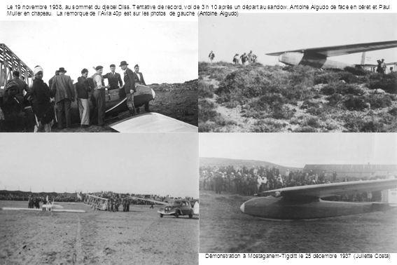 Le 19 novembre 1938, au sommet du djebel Diss. Tentative de record, vol de 3 h 10 après un départ au sandow. Antoine Algudo de face en béret et Paul M