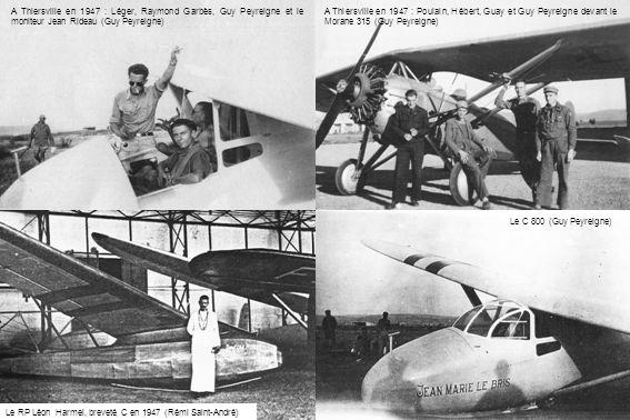 Le C 800 (Guy Peyreigne) A Thiersville en 1947 : Léger, Raymond Garbès, Guy Peyreigne et le moniteur Jean Rideau (Guy Peyreigne) A Thiersville en 1947
