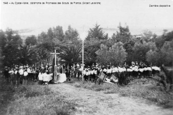 1948 – Au Djebel-Kallel, cérémonie de Promesse des Scouts de France (Gilbert Leverone) Dernière diapositive