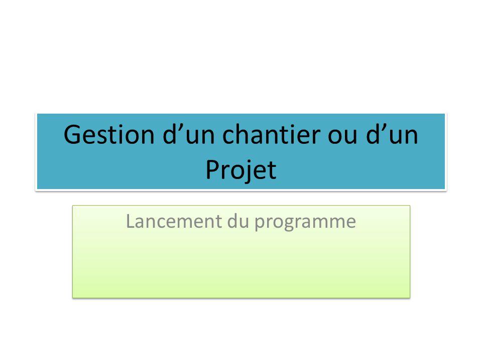 Gestion dun chantier ou dun Projet Lancement du programme