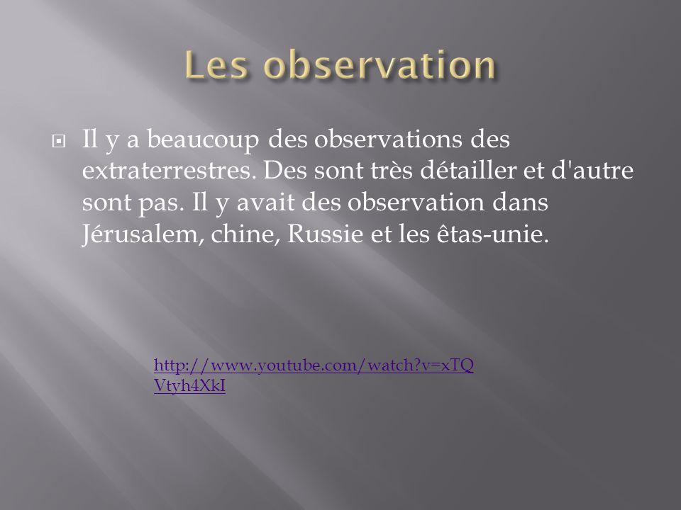 Il y a beaucoup des observations des extraterrestres.