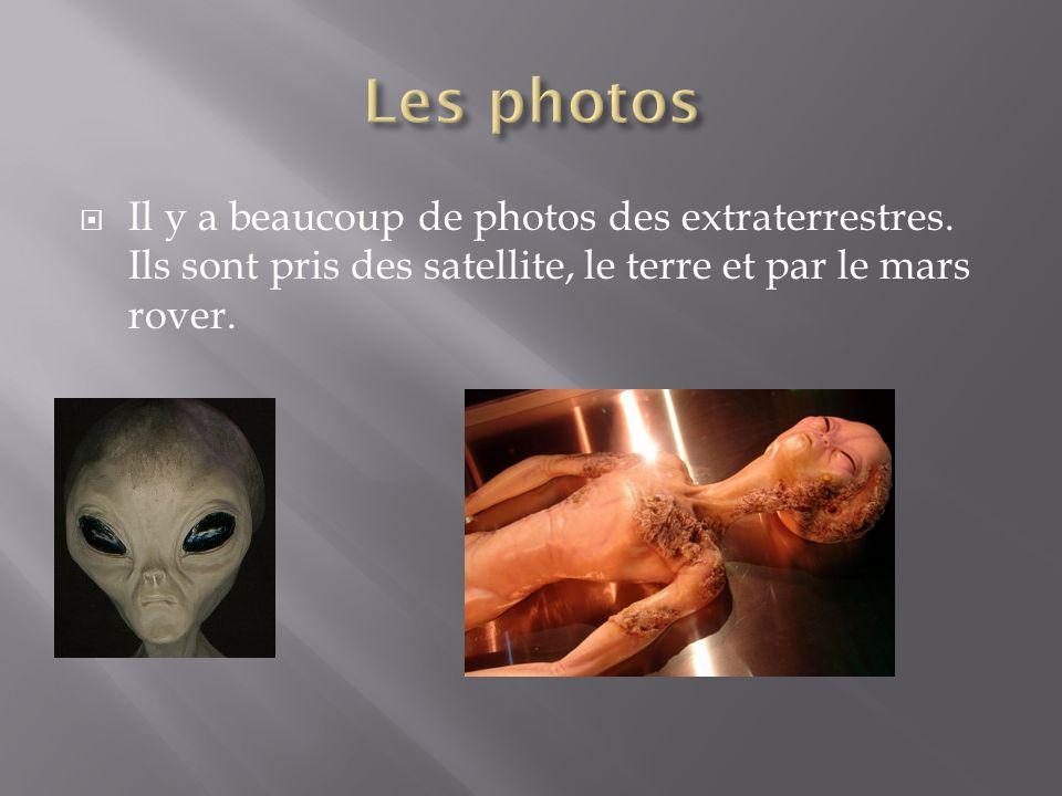 Il y a beaucoup de photos des extraterrestres. Ils sont pris des satellite, le terre et par le mars rover.