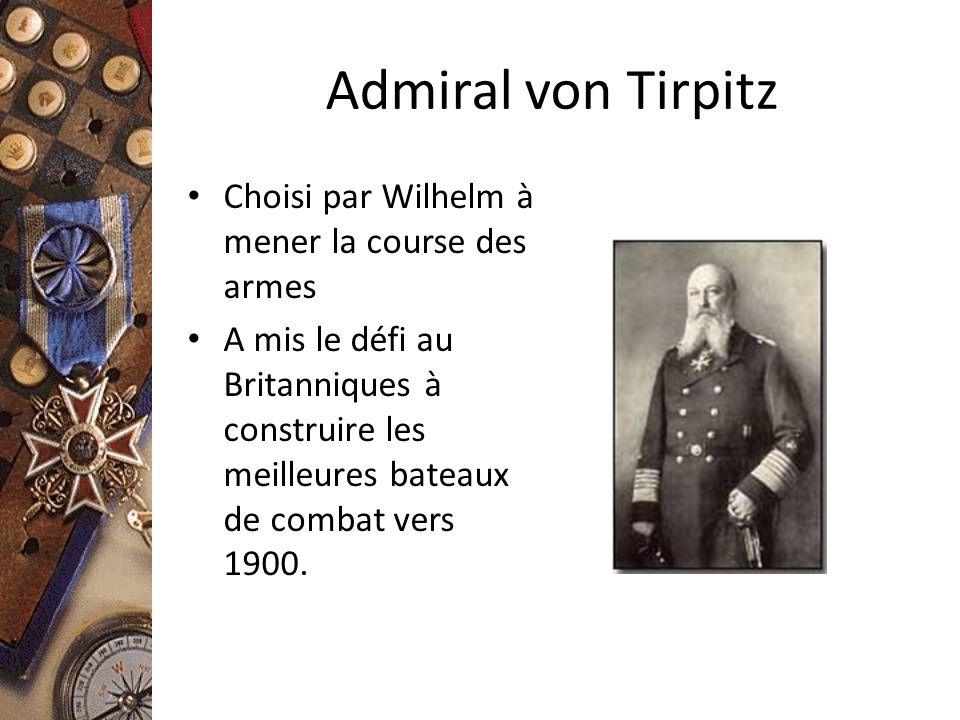 Admiral von Tirpitz Choisi par Wilhelm à mener la course des armes A mis le défi au Britanniques à construire les meilleures bateaux de combat vers 19