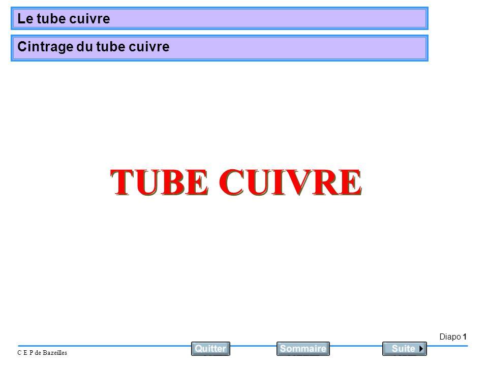 Diapo 1 C E P de Bazeilles Le tube cuivre Cintrage du tube cuivre TUBE CUIVRE