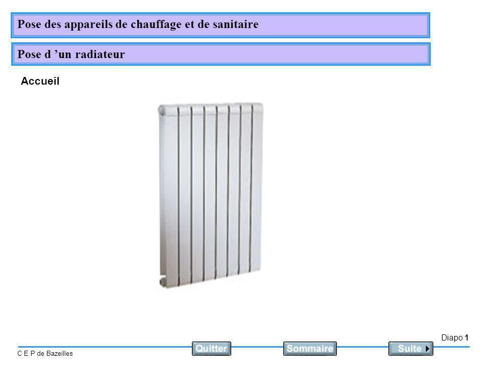 Diapo 1 C E P de Bazeilles Pose des appareils de chauffage et de sanitaire Pose d un radiateur Accueil