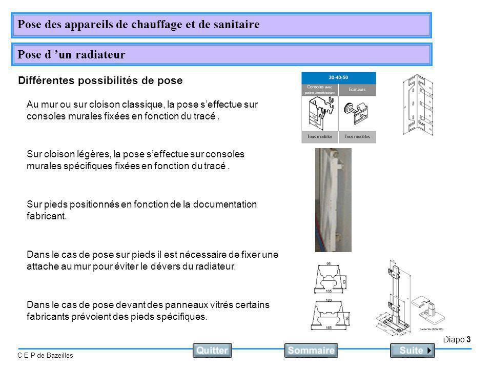 Diapo 3 C E P de Bazeilles Pose des appareils de chauffage et de sanitaire Pose d un radiateur Différentes possibilités de pose Au mur ou sur cloison