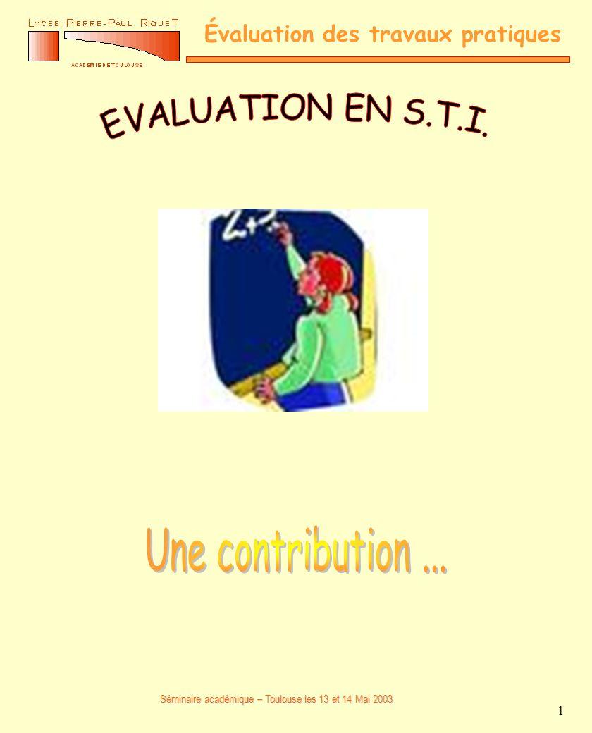 Séminaire académique – Toulouse les 13 et 14 Mai 2003 Évaluation des travaux pratiques 1